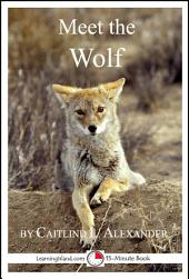 Meet the Wolf: A 15-Minute Book for Early Readers