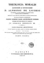 Theologia moralis illustrissimi ac reverendissimi D. Alphonsi de Ligorio: Volume 1