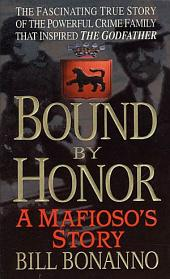 Bound by Honor: A Mafioso's Story
