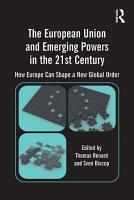 The European Union and Emerging Powers in the 21st Century PDF