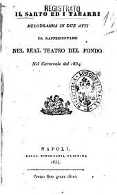 Il sarto ed i tabarri melodramma in due atti [la poesia è del sig. Andrea Passaro