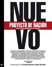 Nuevo proyecto de nación: Por el renacimiento de México