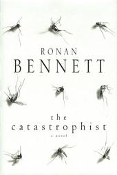 The Catastrophist: A Novel