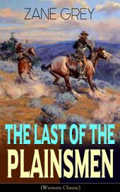 The Last of the Plainsmen (Western Classic): Wild West Adventure