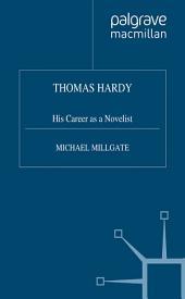 Thomas Hardy: His Career as a Novelist
