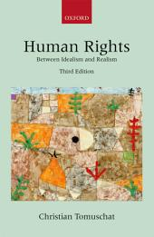 Human Rights: Between Idealism and Realism, Edition 3