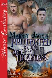Protected by the Alpha Dragons [Mating Season 2]
