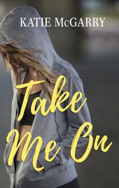 Take Me On: A Coming of Age YA Romance