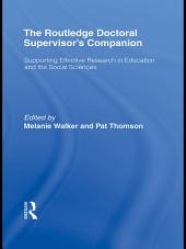 The Routledge Doctoral Supervisor's Companion: Supporting Effective Research in Education and the Social Sciences