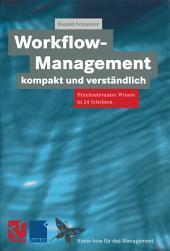 Workflow-Management kompakt und verständlich: Praxisorientiertes Wissen in 24 Schritten