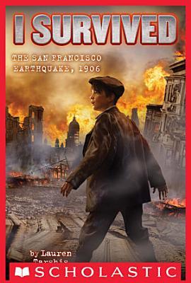 I Survived the San Francisco Earthquake  1906  I Survived  5