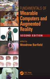 Fundamentals of Wearable Computers and Augmented Reality, Second Edition: Edition 2