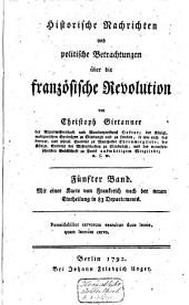 Historische Nachrichten und politische Betrachtungen über die französische Revolution: . - 1792