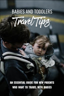 Babies And Toddlers Travel Tips