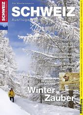Winterwandern Schweiz: Wandermagazin SCHWEIZ 1/2_2013