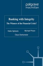 Banking with Integrity: The Winners of the Financial Crisis?