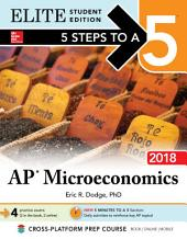 5 Steps to a 5: AP Microeconomics 2018, Elite Student Edition: Edition 4