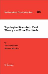 Topological Quantum Field Theory and Four Manifolds PDF