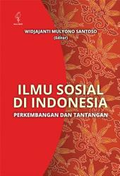 Ilmu Sosial di Indonesia: Perkembangan dan Tantangan