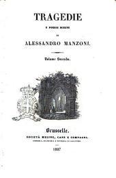 Tragedie e poesie scelte di Alessandro Manzoni: Volume 2