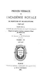 Procès-verbaux de l'Académie royale de peinture et de sculpture, 1648-1793: Volume4
