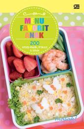 Menu Favorit Anak: 200 Resep Mudah, Praktis, dan Sehat