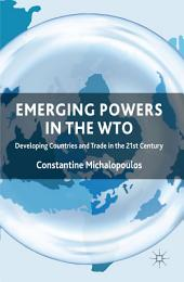 Emerging Powers in the WTO: Developing Countries and Trade in the 21st Century