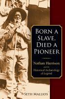 Born a Slave  Died a Pioneer PDF