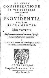De Recta Consideratione Et Vsv Salvtari Doctrinae de Providentia Dei, & De Sacramentis: Liber Votivvs