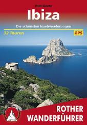 Ibiza: Die schönsten Inselwanderungen – 32 Touren