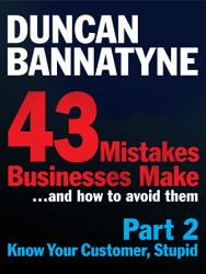 Part 2  Know Your Customer  Stupid   43 Mistakes Businesses Make PDF