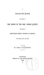 A Discourse Occasioned by the Death of the Hon. Josiah Quincy: Delivered in Arlington-Street Church in Boston, on Sunday, July 10, 1864, Volume 21, Issues 1-14