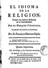 El Idioma de la religion: contra los nuevos sectarios de la incredulidad