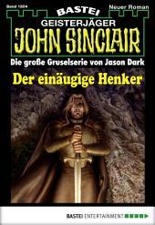 John Sinclair - Folge 1804: Der einäugige Henker