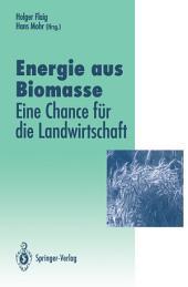 Energie aus Biomasse: — eine Chance für die Landwirtschaft