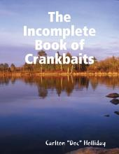 The Incomplete Book of Crankbaits