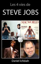Les 4 vies de Steve Jobs: Biographie de Steve Jobs