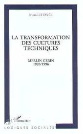 La transformation des cultures techniques: Merlin Gérin 1920/1996