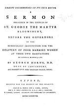 Charity recommended on its true motive: a sermon [on 1 John iv. 11] preached ... before the Governors of the Benevolent Institution for the Delivery of Poor Married Women at their own Habitations. March 30. 1788