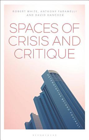 Spaces of Crisis and Critique PDF