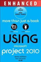 Using Microsoft Project 2010, Enhanced Edition