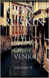 The Stones of Venice: Volume 2