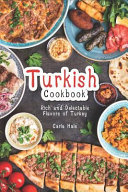 Turkish Cookbook  Rich and Delectable Flavors of Turkey PDF