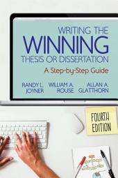 Writing the Winning Thesis or Dissertation: A Step-by-Step Guide, Edition 4