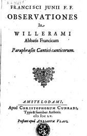 Observationes in Willerami abbatis Francicam paraphrasin cantici canticorum