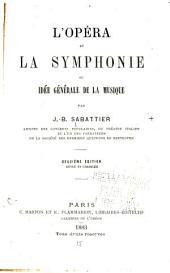 L'opéra et la symphonie, ou Idée générale de la musique
