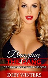 Banging the Gang: Hot Gangbang Sex with the Boss
