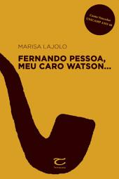 Fernando Pessoa, meu caro watson...