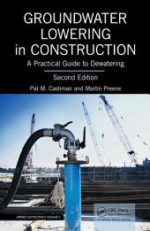 Groundwater Lowering in Construction: A Practical Guide to Dewatering, Second Edition, Edition 2