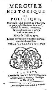 Mercure historique et politique: Contenant l'état present de l'Europe, se qui se passe dans les Cours, l'interêt des Princes, leurs brigues, & generalement tout ce qu'il y a de curieux pour le Mois de ..., Volume41